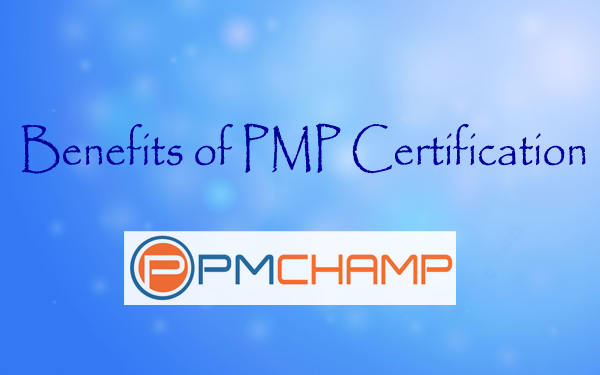 Benefits of PMP Certification: Be a Certified Project Manager | PMChamp