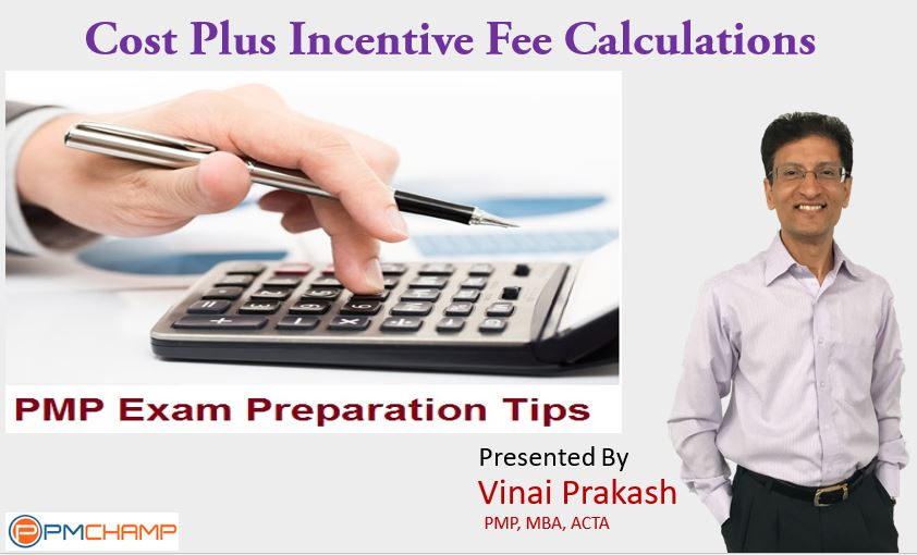Cost Plus Incentive Fee Calculations For PMP Exam