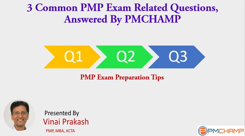 3 Common Pmp Exam Related Questions Answered By Pmchamp Pmchamp