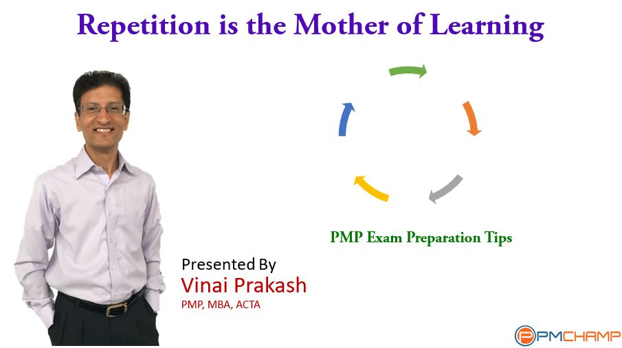 Repetition Is The Mother Of All Learning Success In Pmp Exam Pmchamp