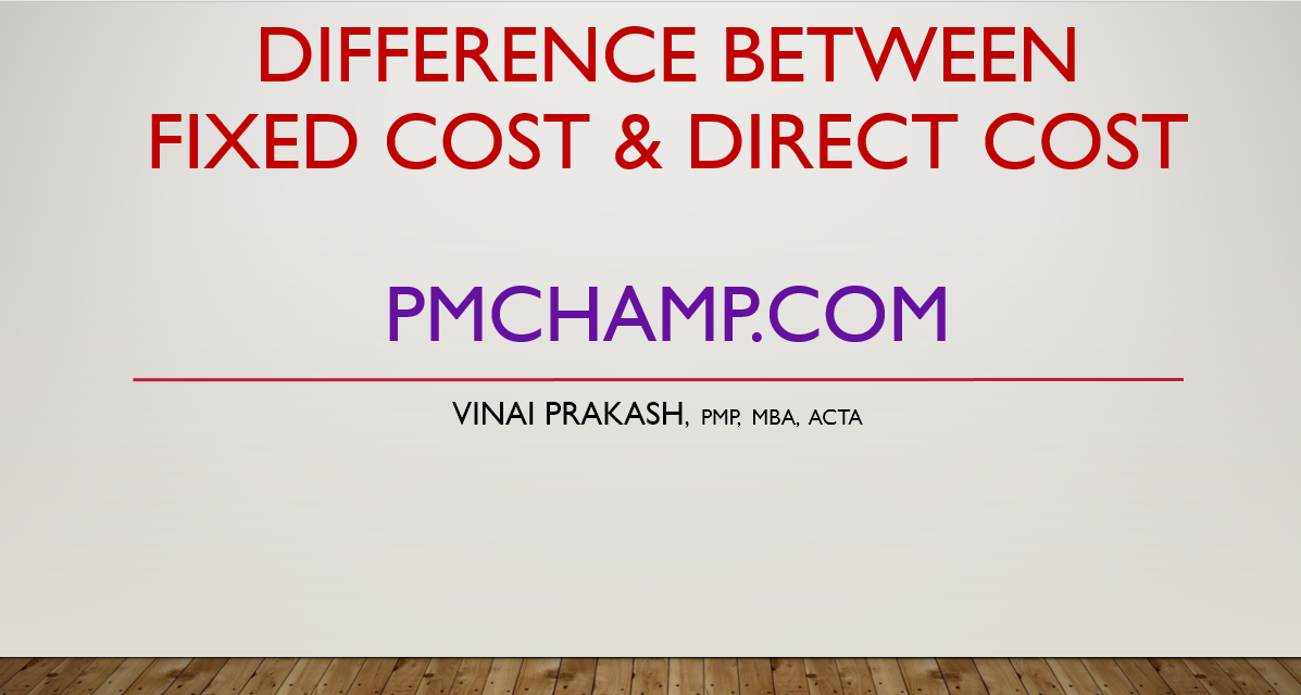 Difference Between Fixed Cost & DIrect Cost For PMP Exam
